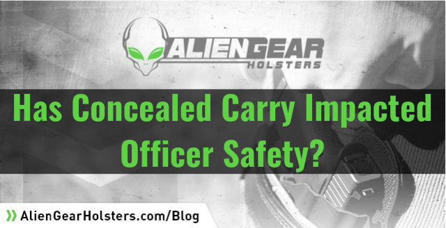 has concealed carry impacted officer safety