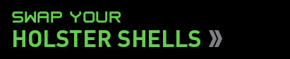 swap your holster shell