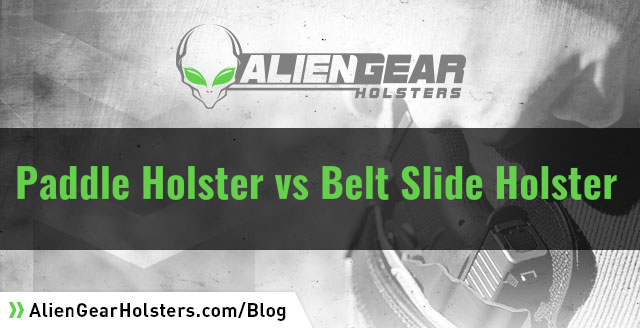 paddle holster vs belt slide holster
