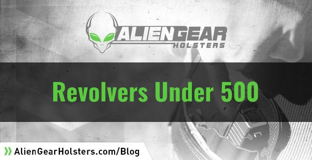 revolvers under 500 dollars