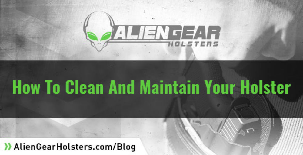 How to Clean and Maintain Your Holster