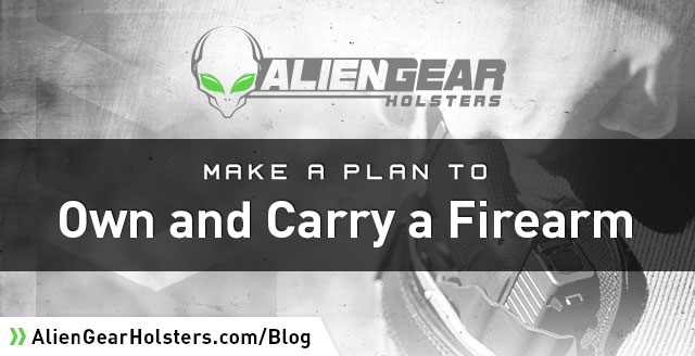 make a plan to own and carry a firearm