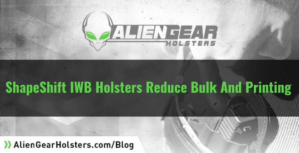 ShapeShift reducing holster buk and printing