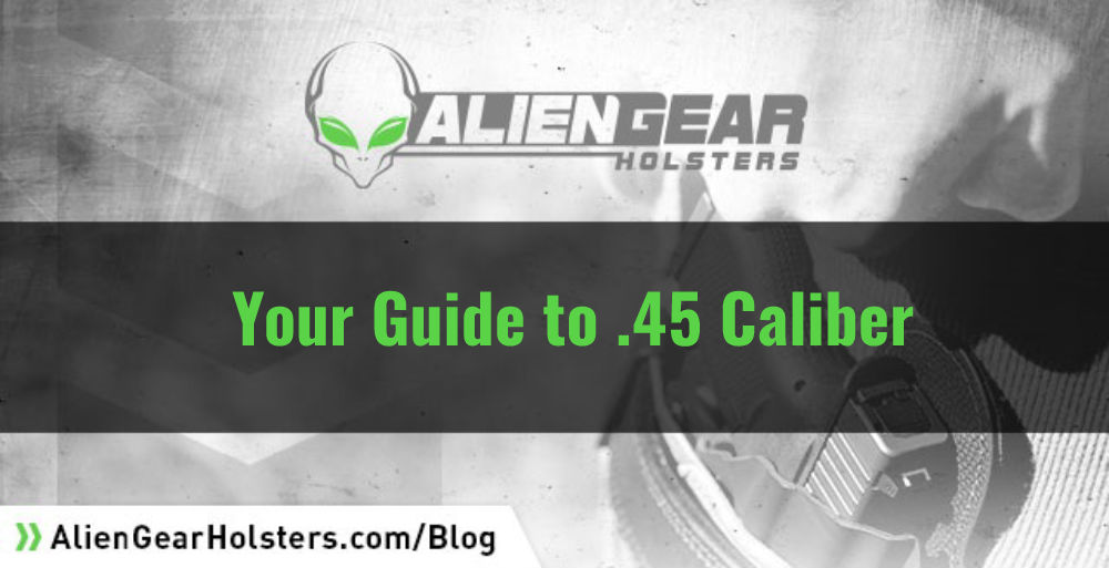 Your Guide to .45 caliber